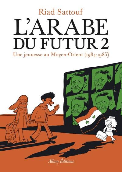 L'ARABE DU FUTUR - VOLUME 2 - Sattouf Riad Allary éditions